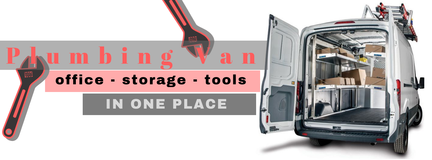 Plumbing Van – The Office, Storage and Tools in One Place